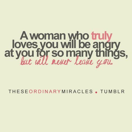 a-woman-who-truly-loves-you-will-be-angry-at-you-for-so-many-things