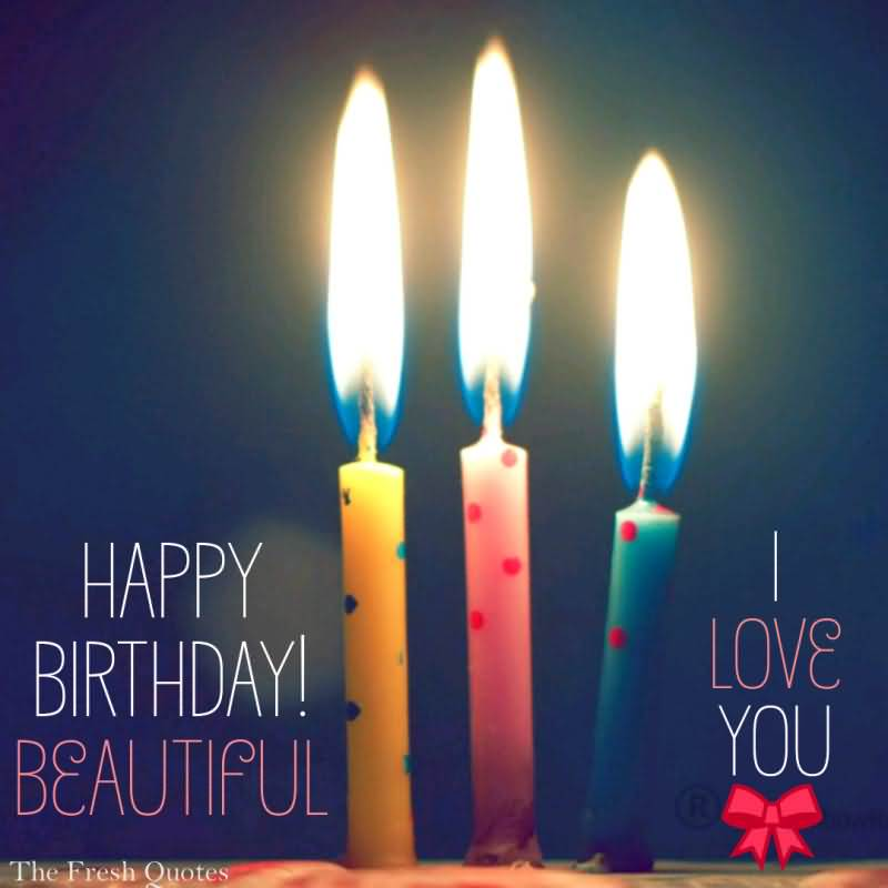 Awesome Happy Birthday Beautiful I Love You Picture