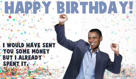 41 Best Funny Birthday Wishes For Birthday Boy Girl Aunt Obama Wishing Happy Birthday