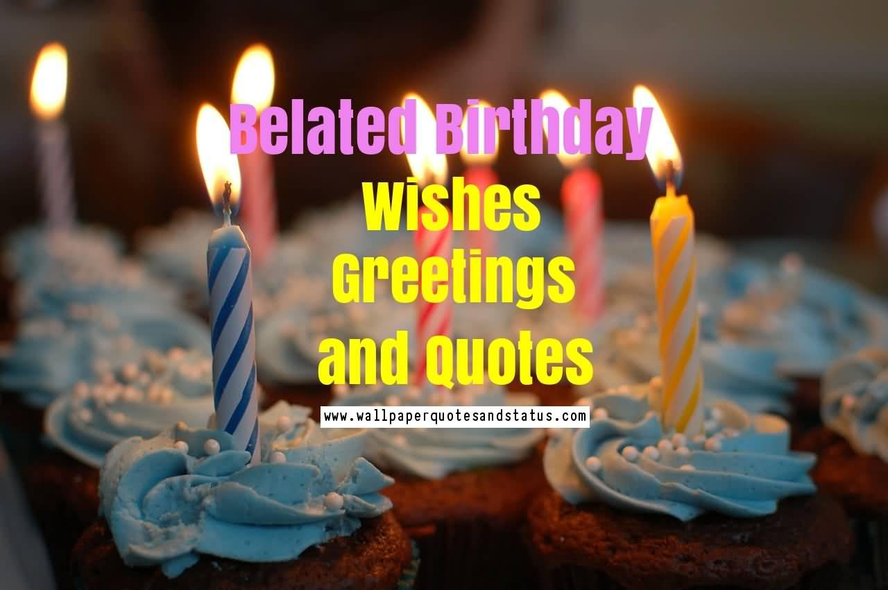 Beautiful Belated Birthday Wishes Greeting Image