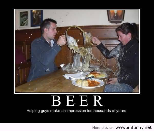 Beer Helping Guys Make An Impression For Thousands Of Years