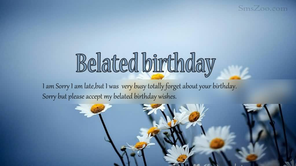 Belated Birthday Quotes With Flower Image