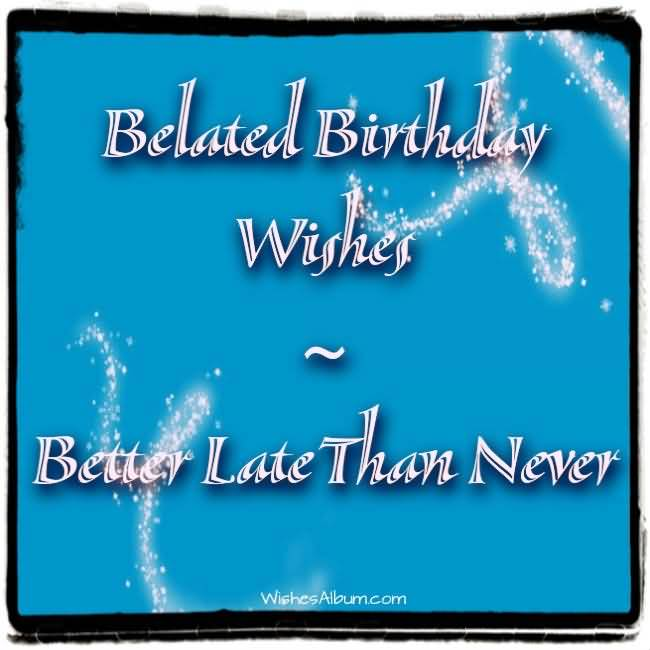 Belated Birthday Wishes Card Image