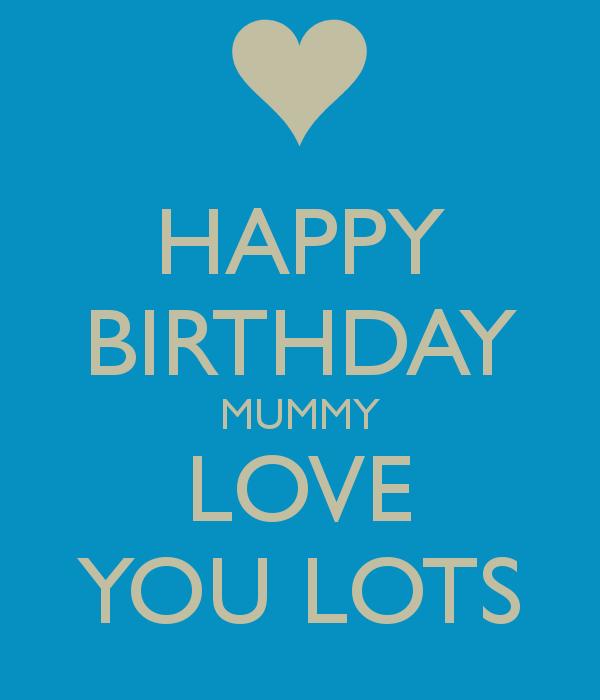 Best Happy Birthday Mummy Love You Lots Image