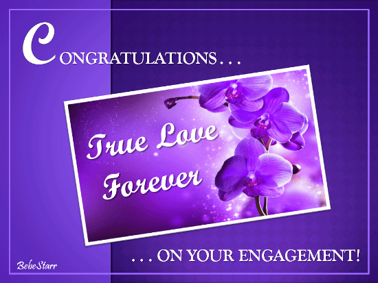 Congratulations True Love Forever On Your Engagement