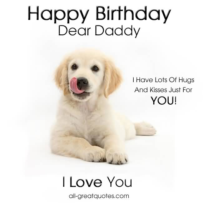Cute Dog Wishes To Dad Happy Birthday I Love You