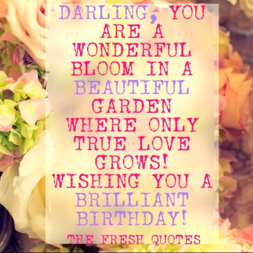 Darling You Are A Wonderful Bloom Wishing You A Brilliant Birthday Picture