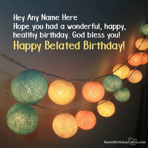 God Bless Happy Belated Birthday Wishes