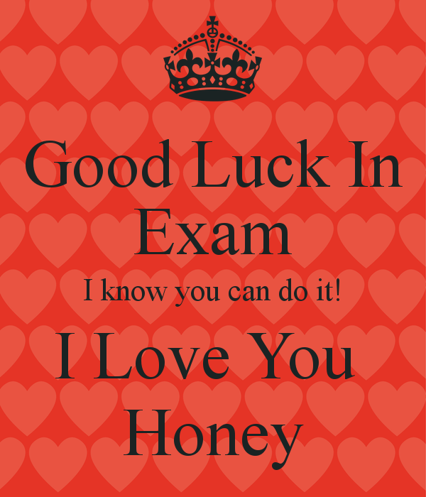 Good Luck In Exam I Know You Can Do It I Love You Honey Picture