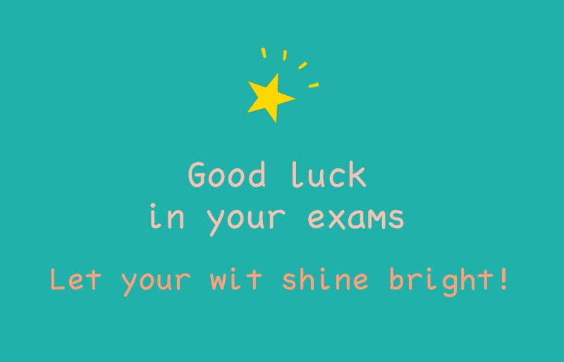 Good Luck In Your Exams Let Your With Shine Bright Image
