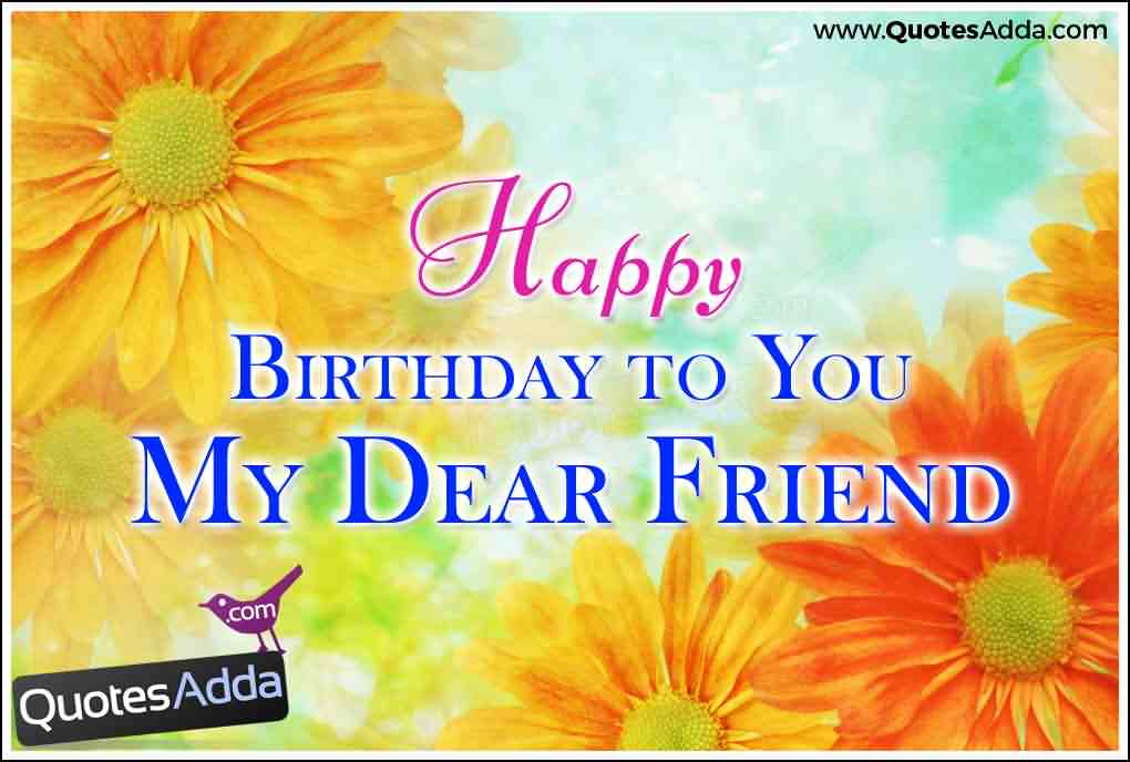 Great Happy Birthday To You My Dear Friend Picture
