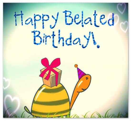 Happy Belated Birthday Greetings Picture