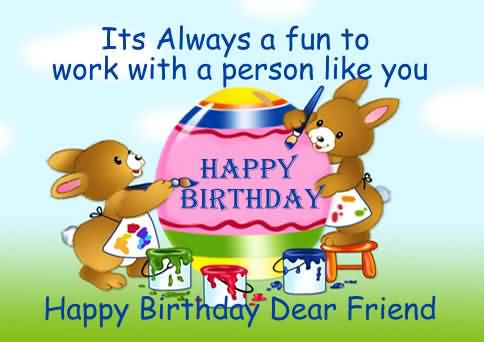 Happy Birthday Dear Friend You Are The Best Colleague