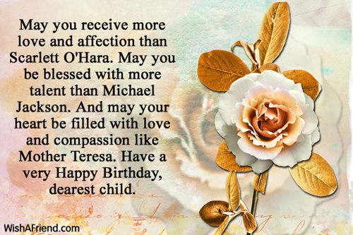 Happy Birthday Dearest Child May You Receive More Love And Affection Than
