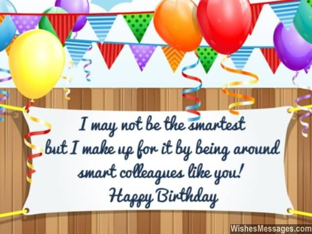 Happy Birthday Greeting Quotes For Best Colleague