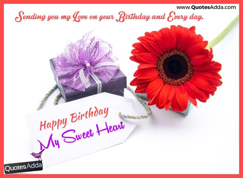 Happy Birthday My Sweetheart Sending You My Love On Your Birthday