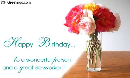 Happy Birthday To A Wonderful Person And A Great Colleague