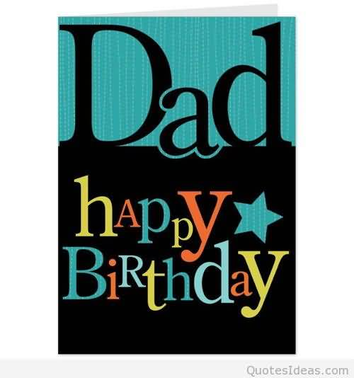 Happy Birthday Wishes To Great Dad