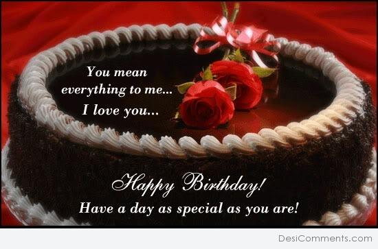 Have A Day As Special As You Are Happy Birthday Love
