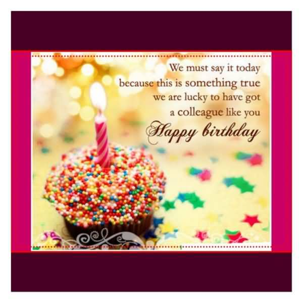 Have Got A Colleague Like You Happy Birthday Greeting Image