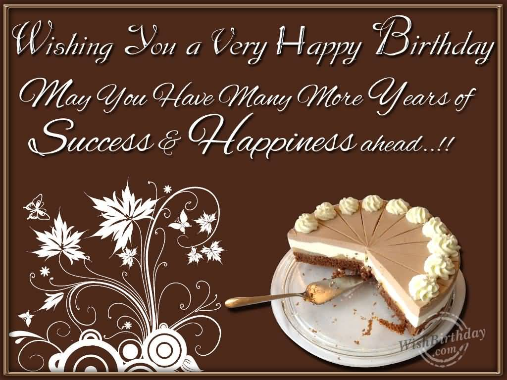 Have Many More Years Of Success And Happiness Happy Birthday Colleague Birthday Greetingd
