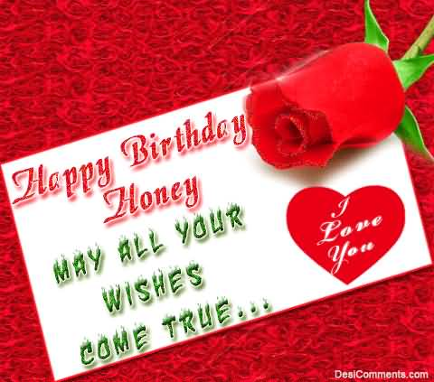 Honey May All Your Wishes Come True Happy Birthday Picture