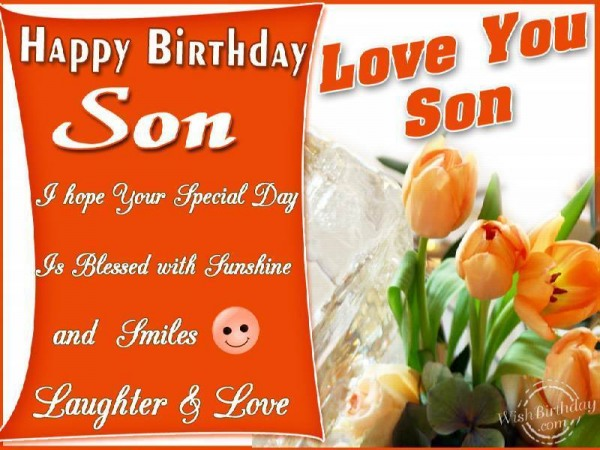 Hope Your Special Day Love You Son Happy Birthday