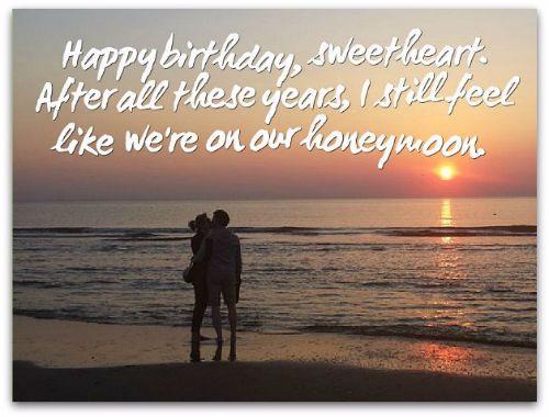 I Still Feel Like We're On Our Honeymoon Happy Birthday Love