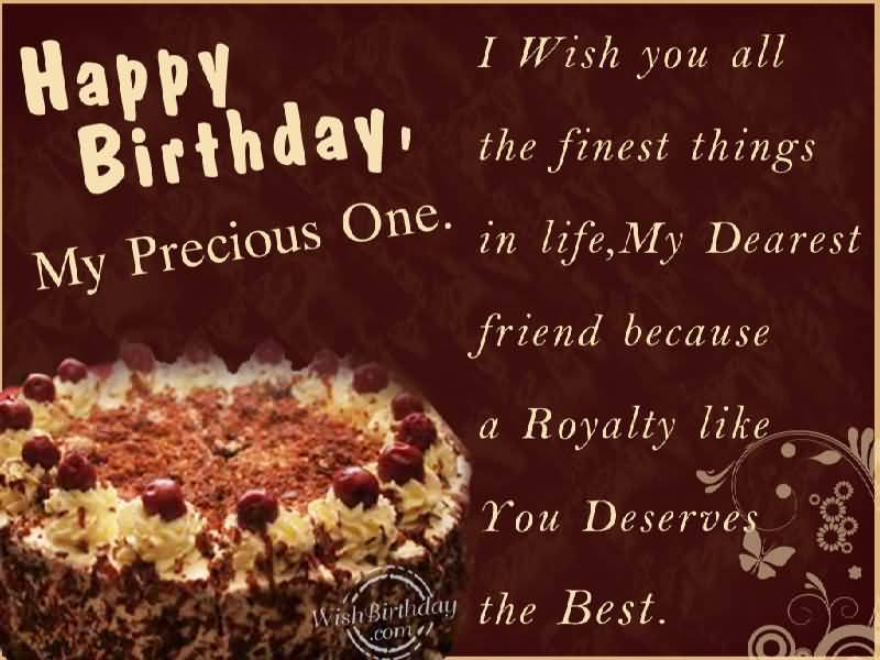 I Wish You All The Finest Things In Life My Dearest Friend Happy Birthday Colleague