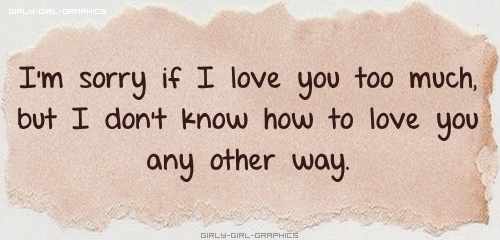 I'm Sorry If I Love You Quotes Wishes