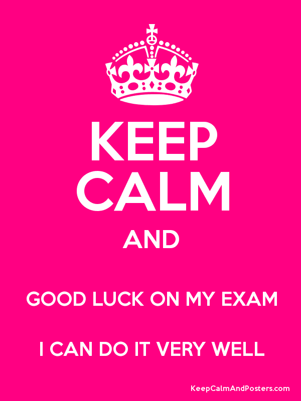 Keep Calm And Good Luck On My Exam Picture