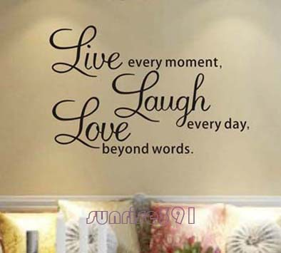 Live Every Moment Laugh Every Day Love Beyond