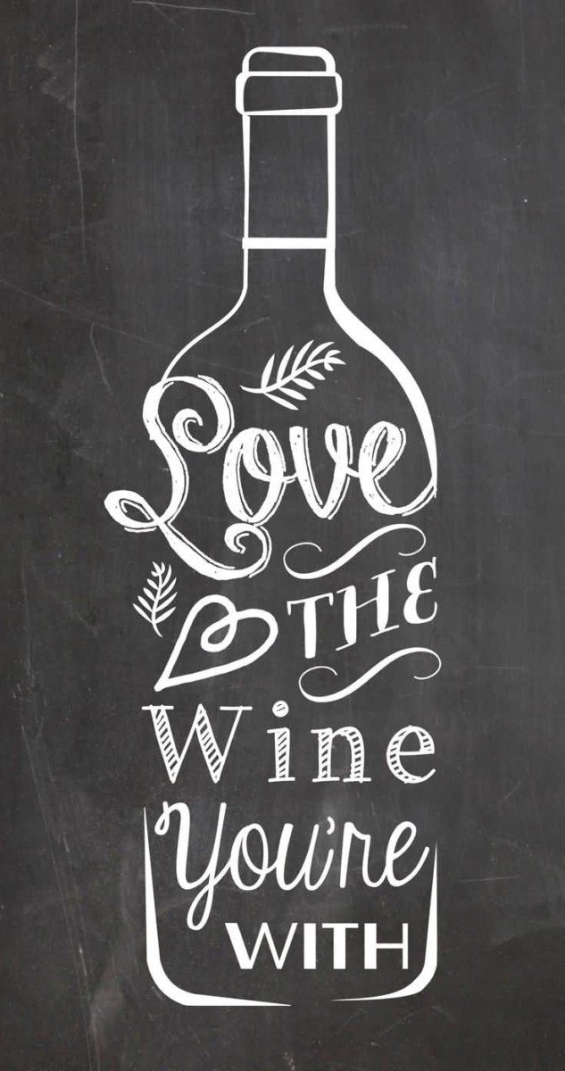 Love The Wine Youre With