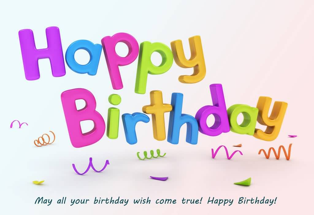 May Your Life Be filled With Colours And Your Wishes All Come True Happy Birthday Colleague