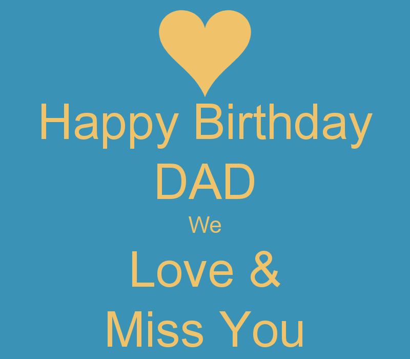 Miss You Happy Birthday Dad We Love Image