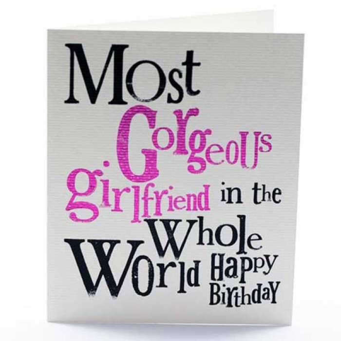 Most Gorgeous Girlfriend Happy Birthday Greeting Card