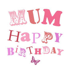 Mum Happy Birthday Greeting Message