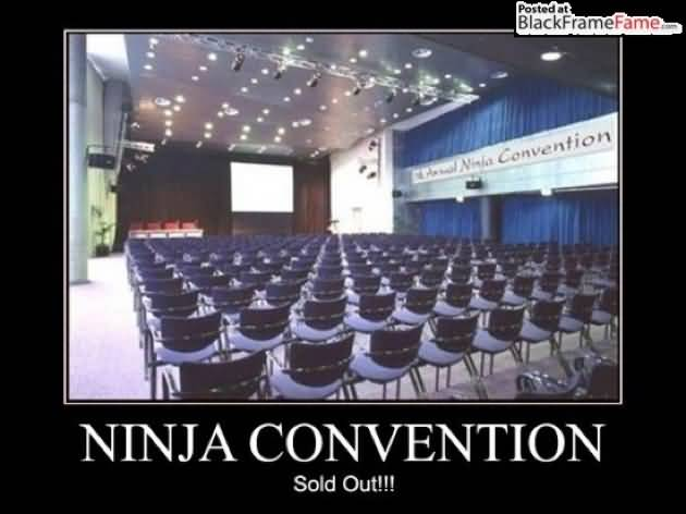 Ninja Convention Sold Out Funny Ninja Memes