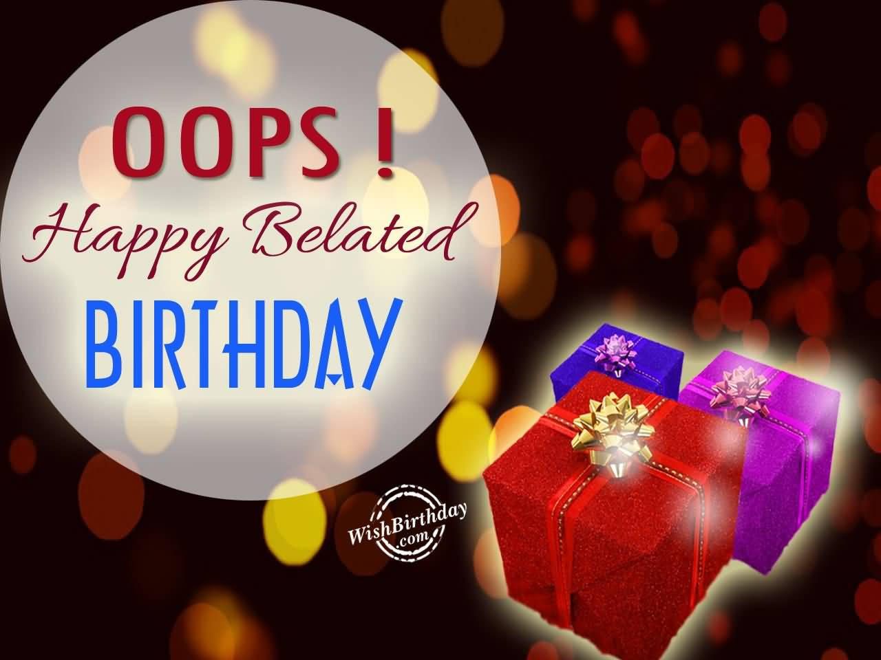 40 Best Belated Birthday Wishes, Sayings, Quotes & Photos