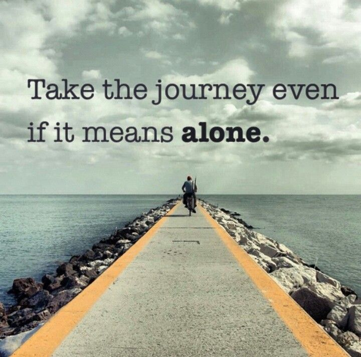 Take the journey even if it means