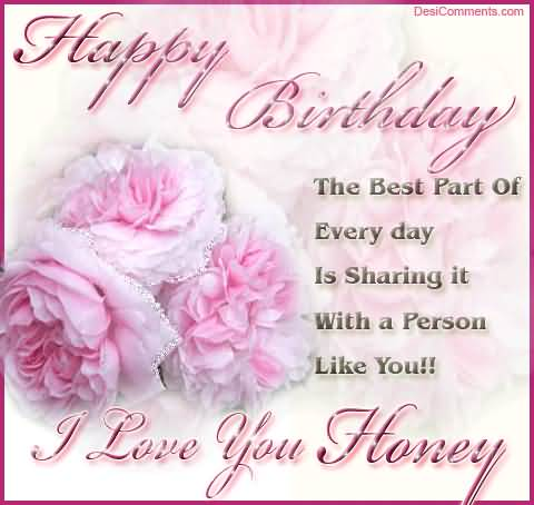 The Best Part Of Every Day I Love You Honey Happy Birthday
