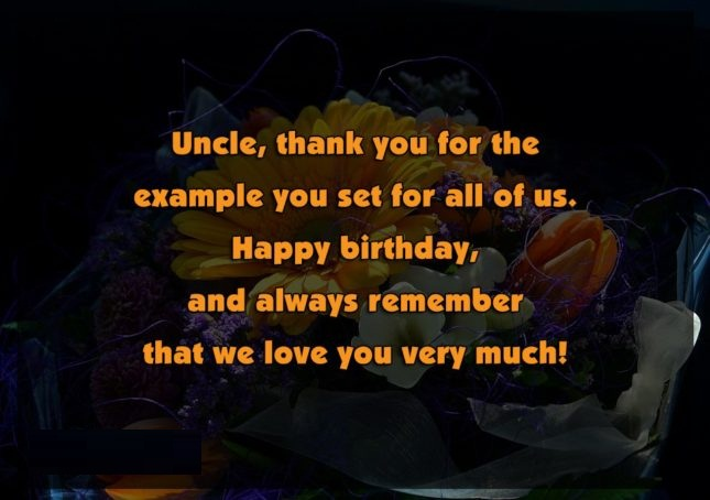 The Example You Set For All Of Us Happy Birthday Uncle