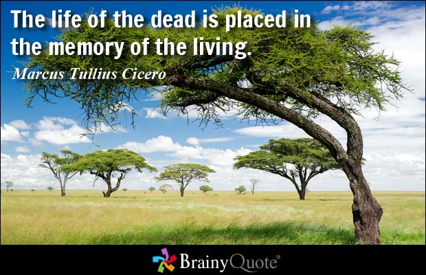 The Life Of The Dead Is Placed in The Memory Marcus Tullius Cicero