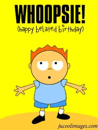 Whoopsie Belated Birthday Card