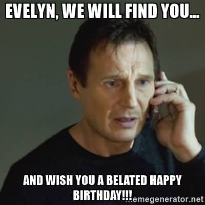 Wish You A Belated Birthday Meme