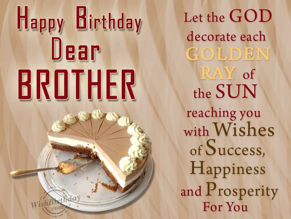 Wishes Of Success Happiness And Prosperity For You Happy Birthday Brother