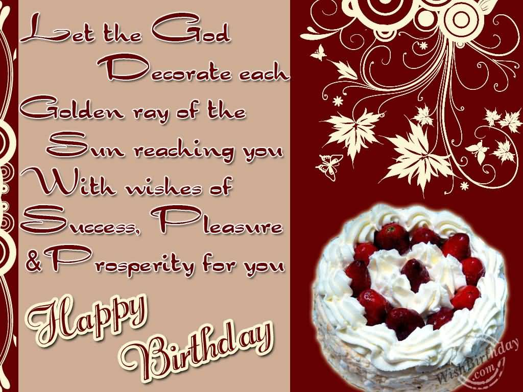 Wishes Of Success Pleasure & Prosperity For You Happy Birthday Colleague