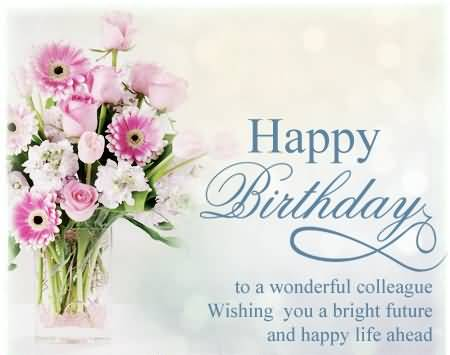 Wishing You A Bright Future And Happy Birthday Colleague Greeting Image