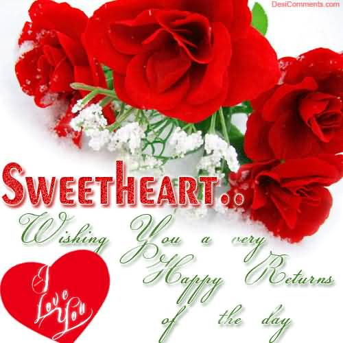 Wishing You A Very Happy Retuns Of The Day Sweetheart