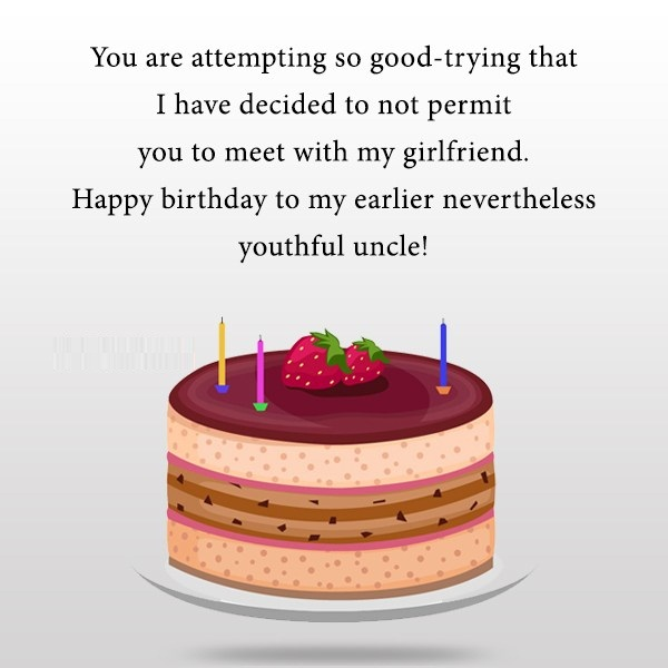 You Are Attempting So Good Trying Happy Birthday To My Earlier Uncle